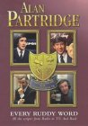 Alan Partridge: Every Ruddy Word